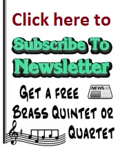 Subscribe to Newsletter and get a free Brass Quintet or Quartet. You will choose on sign up form.